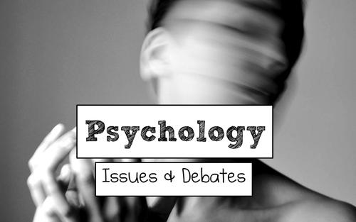 AQA A Level Psychology (New Spec): Issues & Debates FULL Unit of Work