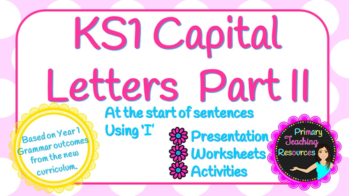 KS1 Using Capital Letters Part II (PowerPoint and worksheets)