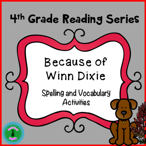 Spelling And Vocabulary Activities Because Of Winn Dixie