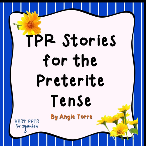 Preterite Practice- TPR Stories in Spanish