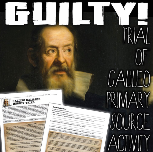 Galileo Primary Source Activity: Galileo's Indictment by the Catholic Church