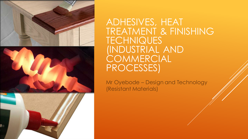 Adhesives, Heat Treatment & Finishing Techniques (Industrial and Commercial Processes)