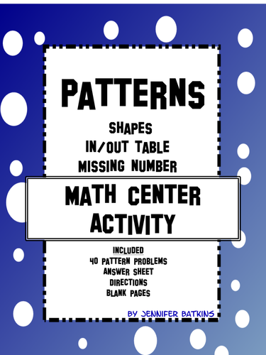 Patterns - In Out Tables, Missing Numbers, Shapes