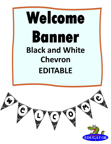 Welcome Banner - EDITABLE - Black and White Chevron