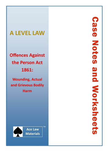 A Level Law - Offences Against the Person Act 1861 Case Notes and Worksheets