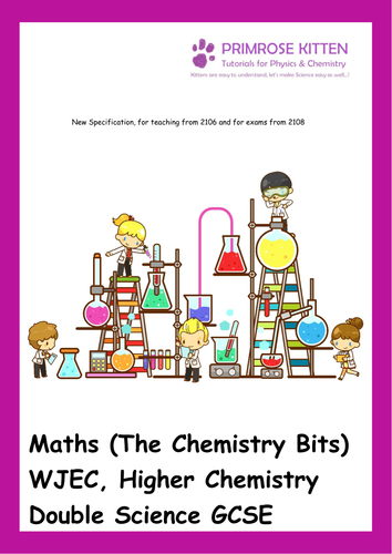 Maths (The Chemistry Bits) WJEC, Higher Chemistry Double Science GCSE. New Spec. Inc Answers