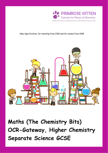 Maths (The Chemistry Bits) OCR-Gateway or 21C, Higher Chemistry Separate Science GCSE. New Spec.