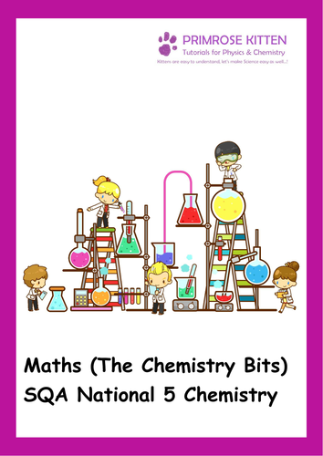 Maths (The Chemistry Bits) for SQA National 5 Chemistry. Including Answers