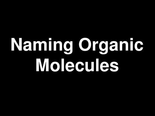 AQA A-level / AS Naming organic molecules