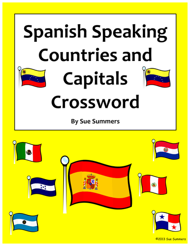 Spanish Speaking Countries and Capitals Crossword and Flag IDs by ...