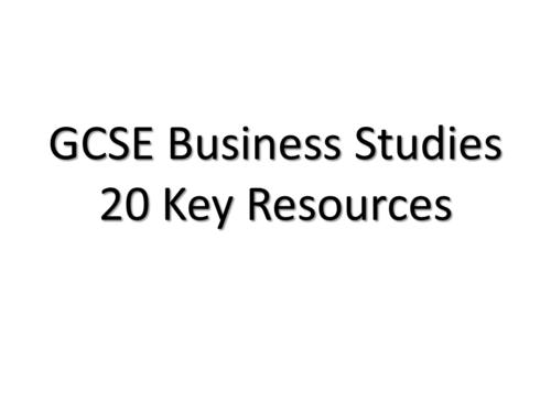 GCSE Business Studies Key Resources by MrBusinessAndIT