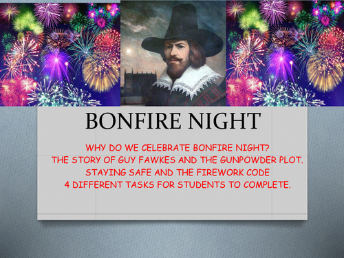 ALL ABOUT BONFIRE NIGHT - HISTORY OF BONFIRE NIGHT WITH STUDENT TASKS, includes poetry.