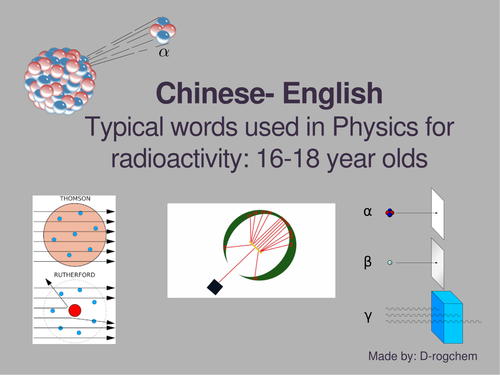 """Physics: Radioactivity science for 16-18 year old """"English as a 2nd language"""" Chinese students."""