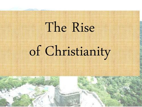 Rome:The Rise of Christianity Powerpoint