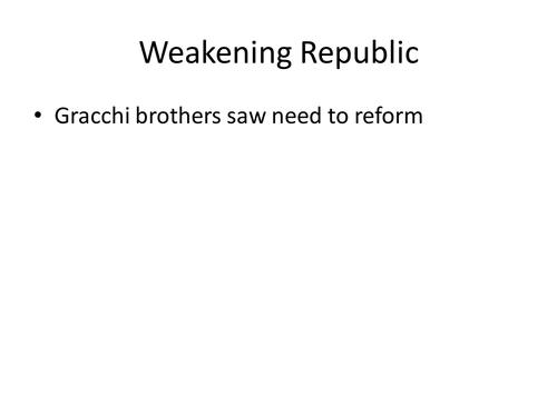Roman Republic Weakens: The Gracchi, Marius, Sulla, and the first triumvirate PowerPoint