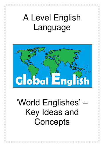 A Level English Language - World Englishes: Key Ideas and Concepts