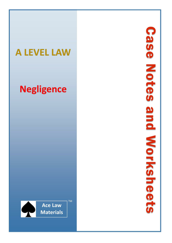 A Level Law - Negligence Case Notes and Worksheets (AQA and OCR)