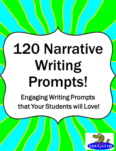 Narrative Writing Prompts - 120 Engaging and Inspirational Writing Motivators