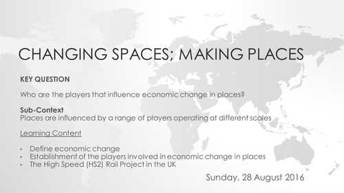 OCR A Level - Changing Spaces; Making Places - Lesson A - Players of Economic Change