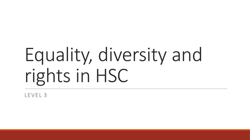 BTEC HSC unit 2 level 3 2010 spec Equality, diversity and rights