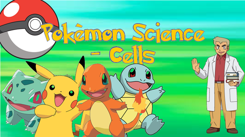 Pokemon Science - Cells Whole Topic