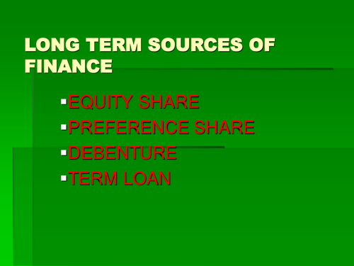 sources of long term finance Check your understanding of long-term financial sources in this quiz and corresponding worksheet use the printable worksheet to identify study.