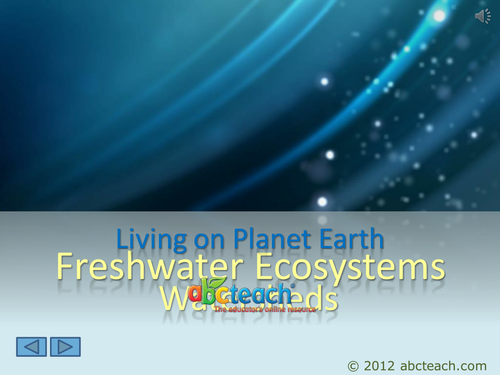 PowerPoint: Presentation with Audio: Ecosystems 4: Freshwater Ecosystems, Watersheds  (upper elem/middle/high)