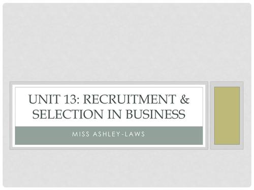 BTEC level 3 Unit 13 recruitment & selection