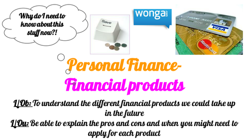 Post 16 PSHCEE Personal Finance- Financial products