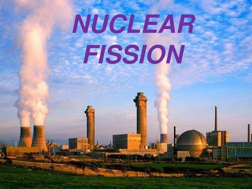IGCSE Physics - Nuclear Fission