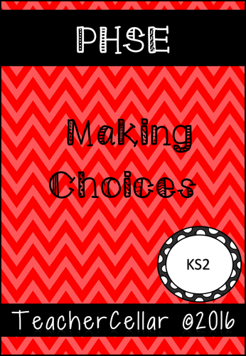 PHSE Making Choices and dealing with Dilemmas