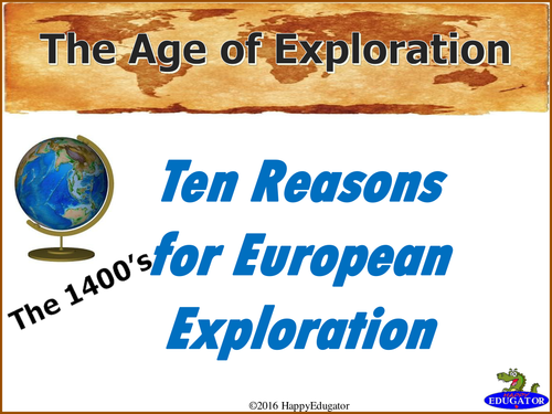 The Age of Exploration - Reasons for European Exploration
