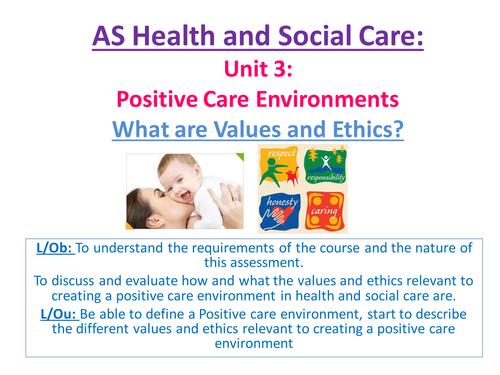 EdExcel AS Health & Social Care- Unit 3- Positive Care Environments-  Intro to Unit 3