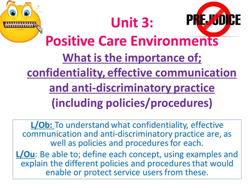 EdExcel AS Health & Social Care- Unit 3- Positive Care Environments- Confidentiality/prejudice etc