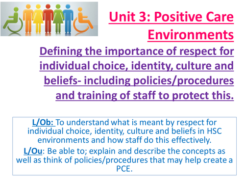 EdExcel AS Health & Social Care- Unit 3- Positive Care Environments- Respecting individuality/choice