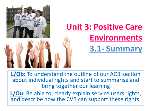 EdExcel AS Health & Social Care- Unit 3- Positive Care Environments- Summary-Rights of service users