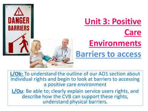 EdExcel AS Health & Social Care- Unit 3- Positive Care Environments- Physical Barriers to Access