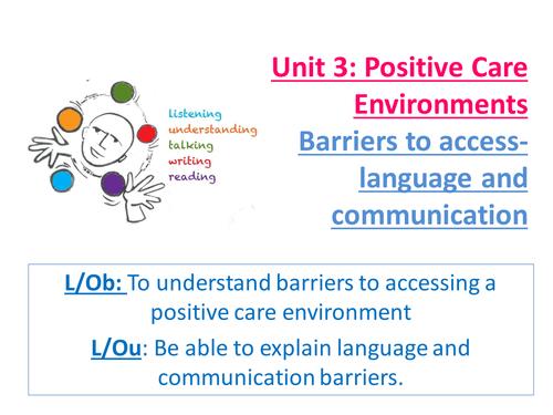 EdExcel AS Health & Social Care- Unit 3- Positive Care Environments- Language/Communication Barriers