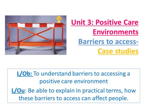 EdExcel AS Health & Social Care- Unit 3- Positive Care Environments- Summary of AO2- Barriers