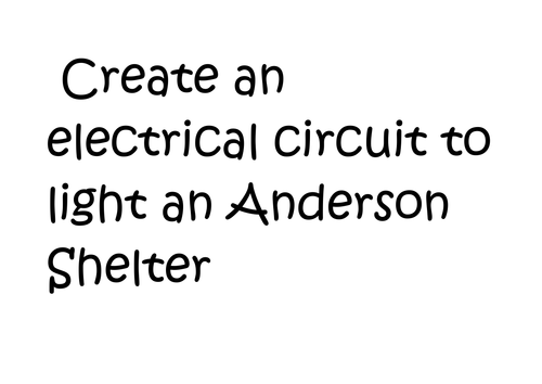 Create an Electrical Circuit to light an Anderson Shelter KS2 Lesson Plan