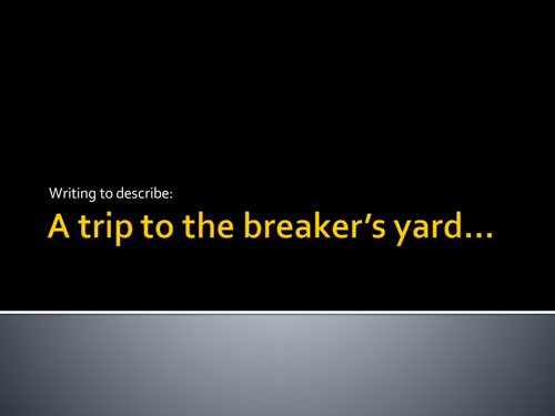 Writing to describe: A day at the breaker's yard...