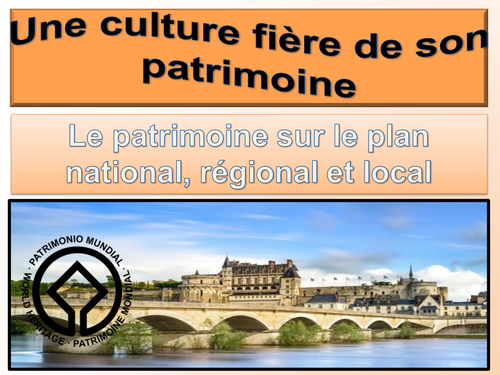 Une culture fière de son patrimoine / Plan national, regional, local / AS Level French / 2016