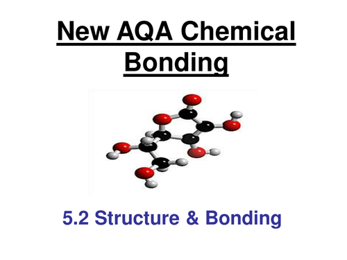 New AQA Chemistry 5.2 Bonding, structure and properties of matter 2017