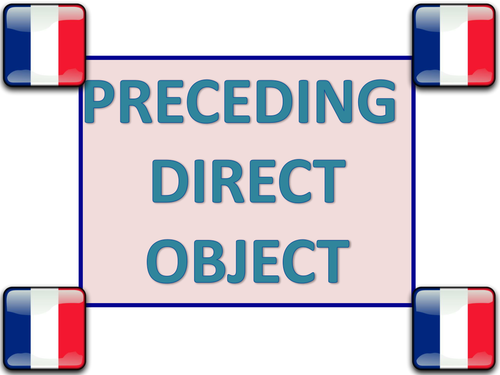 Preceding Direct Object in French / AS & A Level
