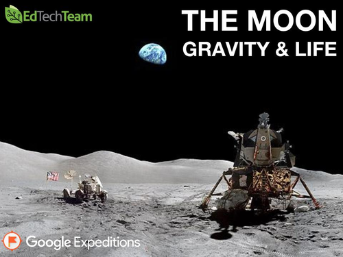 THE MOON: GRAVITY & LIFE #GoogleExpedition #CCSS #MATH #SCIENCE