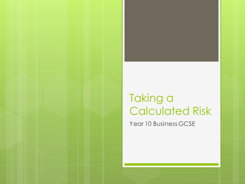 GCSE - Unit 1 - Taking Calculated Risk