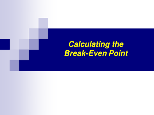 GCSE Business - Calculating Break - Even