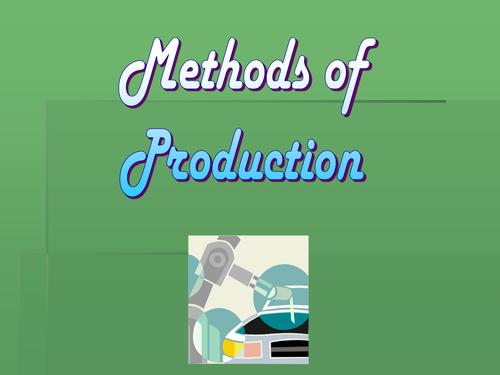 GCSE Business - Business Basics and Methods of Production (editable)