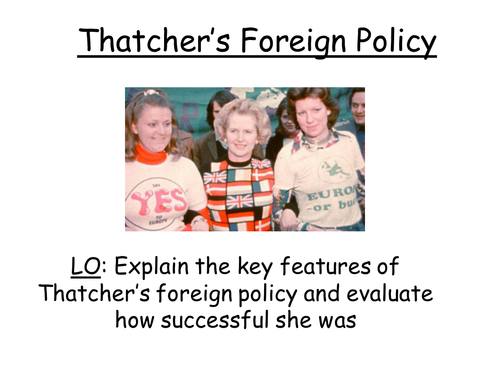 Margaret Thatcher's Foreign Policy - A Level
