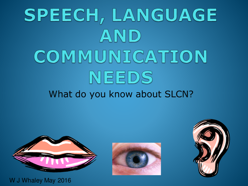 What Do You Know about Speech, Language and Communication Needs?  Extended Training Presentation